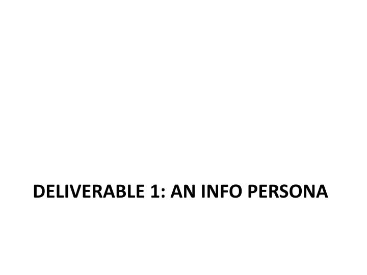 Deliverable 1: An info persona