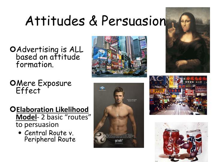 Attitudes & Persuasion