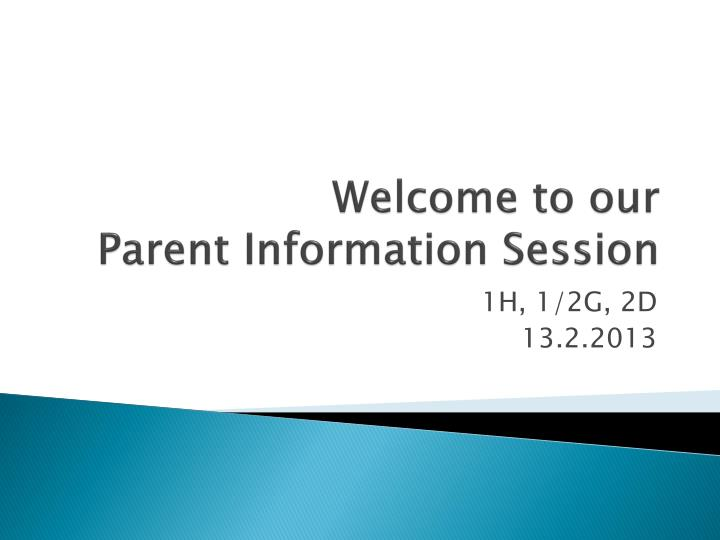 Welcome to our parent information session