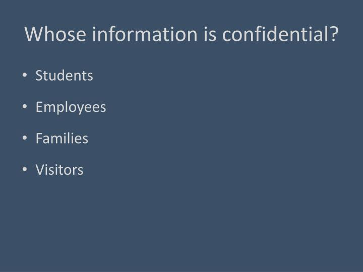 Whose information is confidential?