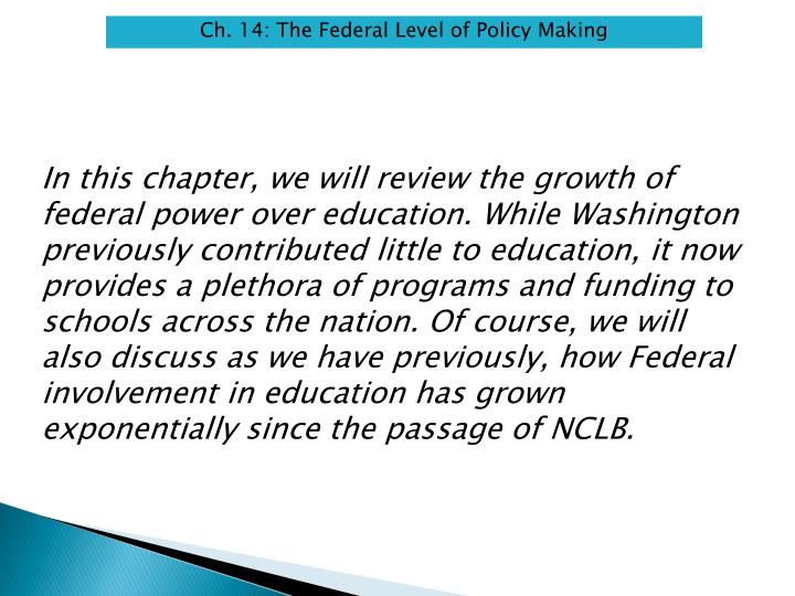 Ch. 14: The Federal Level of Policy Making