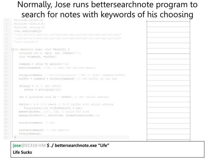 Normally, Jose runs