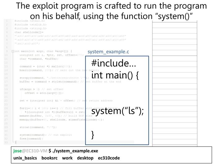 """The exploit program is crafted to run the program on his behalf, using the function """"system()"""""""