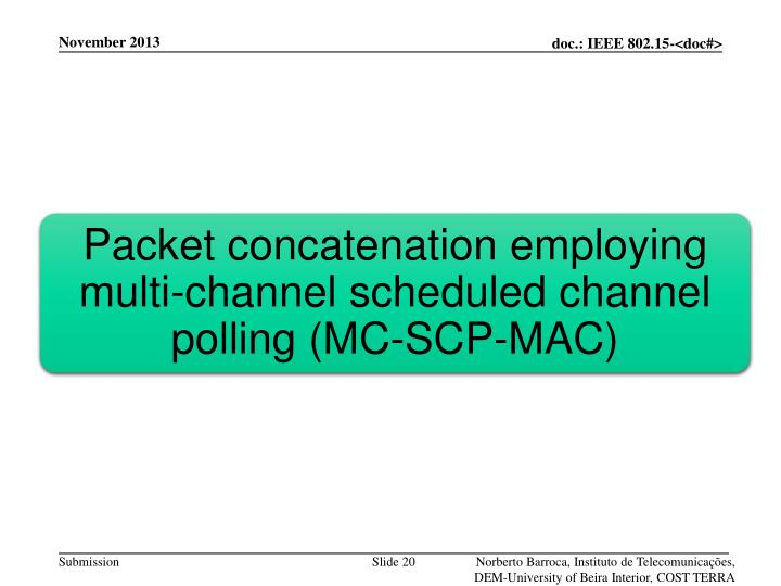 Packet concatenation employing multi-channel scheduled channel polling
