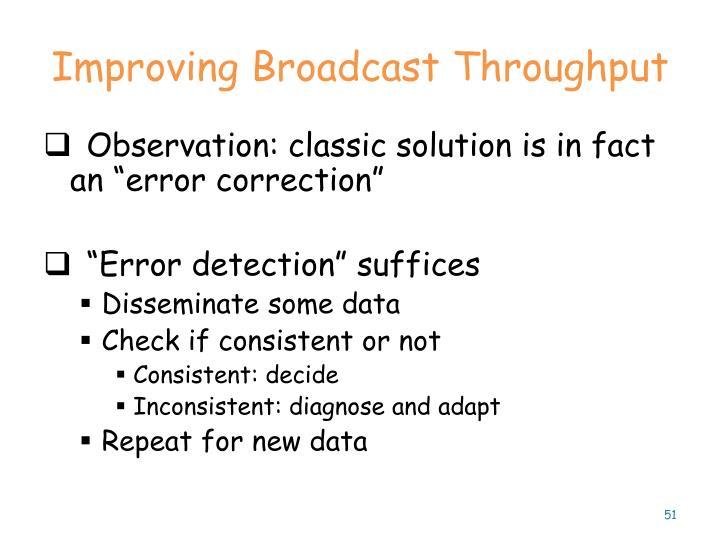 Improving Broadcast Throughput