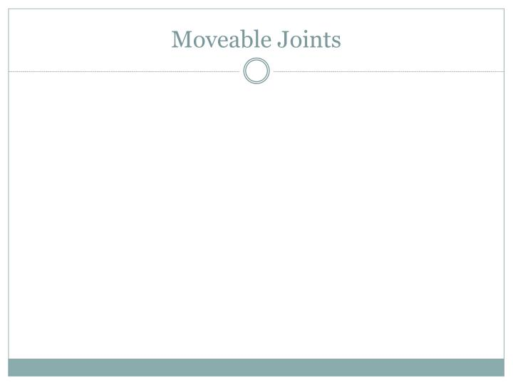 Moveable Joints
