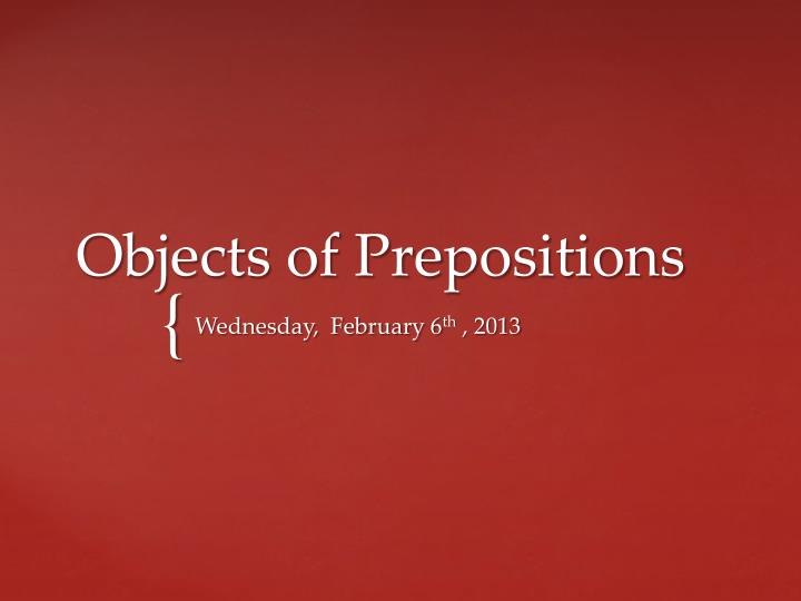 Objects of Prepositions