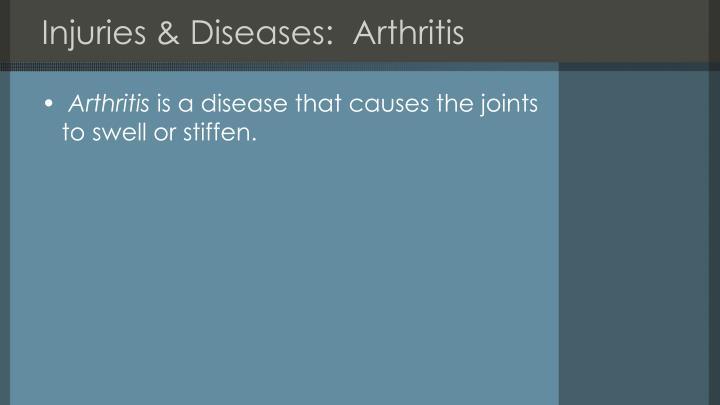 Injuries & Diseases:  Arthritis