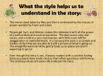 what the style helps us to understand in the story