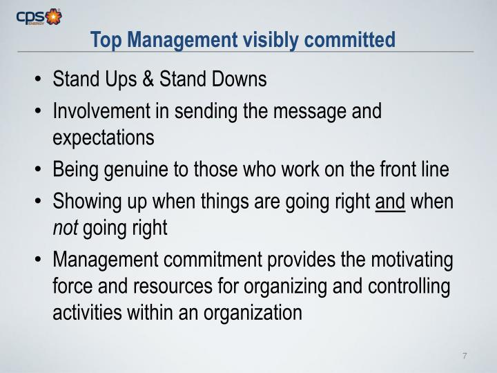 Top Management visibly committed