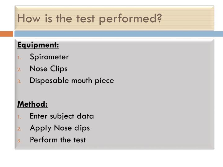 How is the test performed?