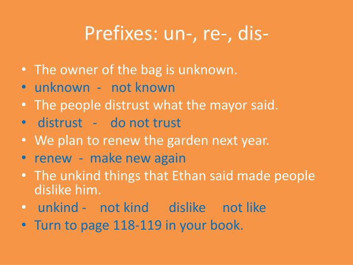 Prefixes: un-, re-, dis-