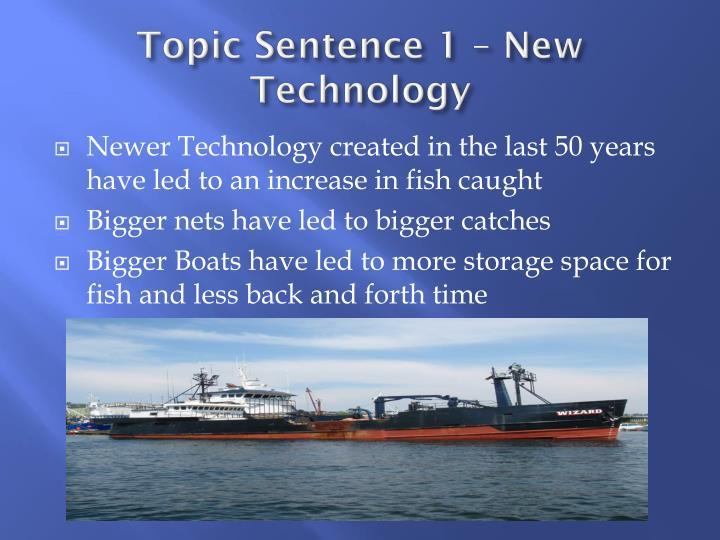 Topic Sentence 1 – New Technology