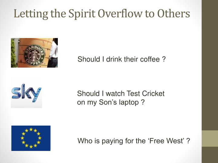 Letting the Spirit Overflow to