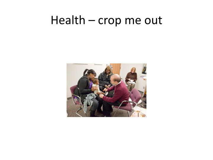 Health – crop me out