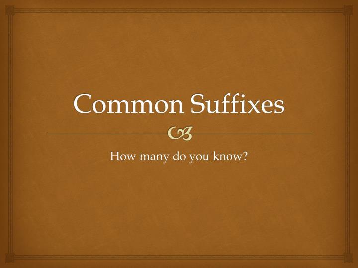 Common Suffixes
