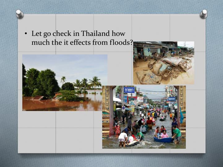 Let go check in Thailand how much the it effects from floods?