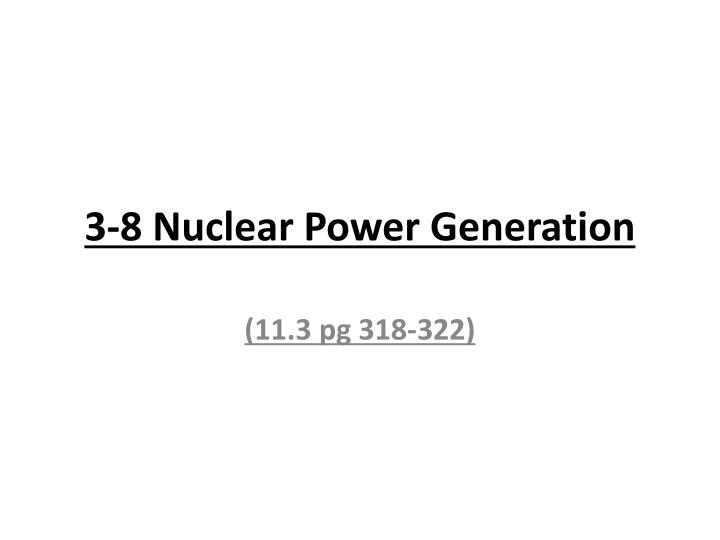 3-8 Nuclear Power Generation