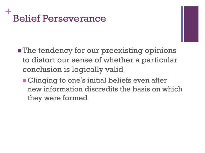 Belief Perseverance