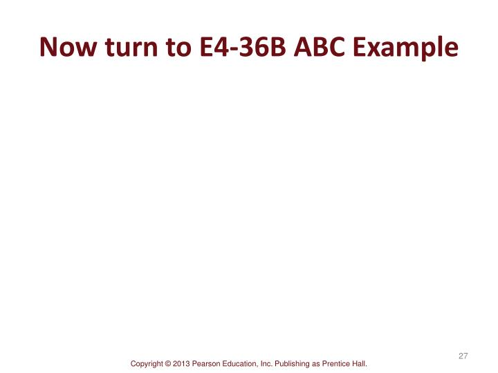 Now turn to E4-36B ABC Example