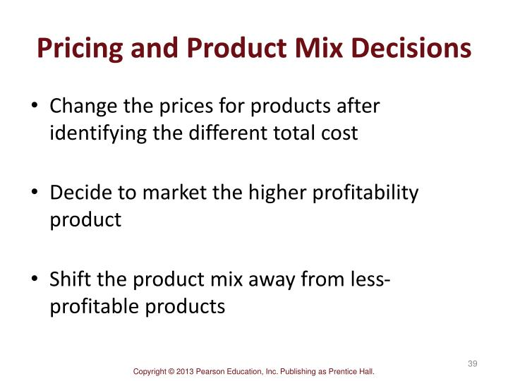 Pricing and Product Mix Decisions