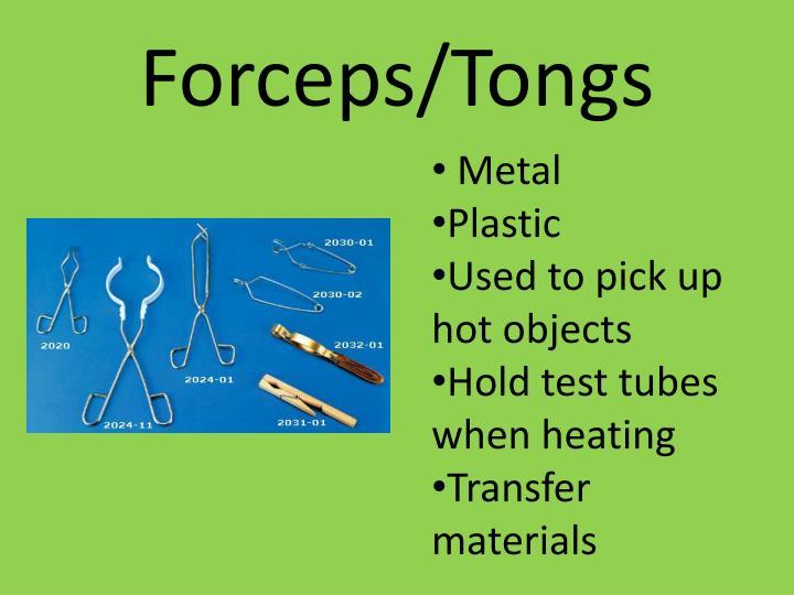 Forceps/Tongs