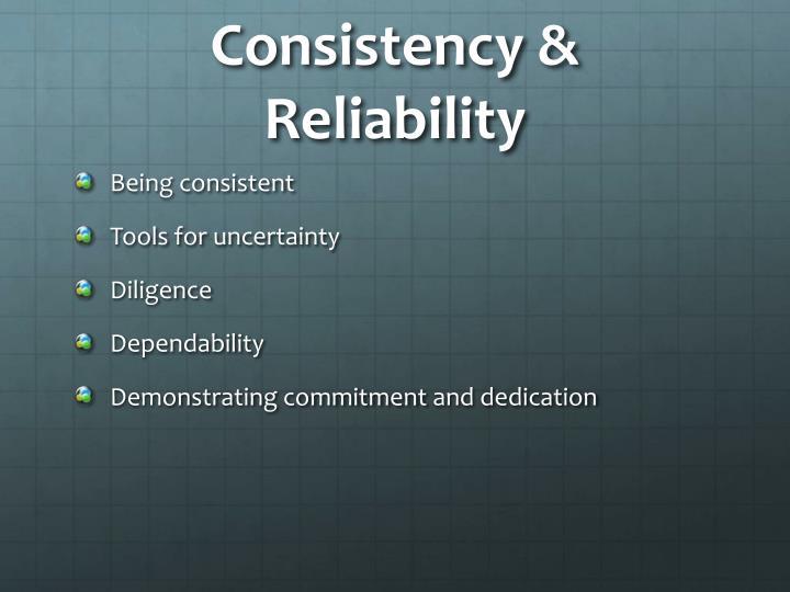 Consistency & Reliability