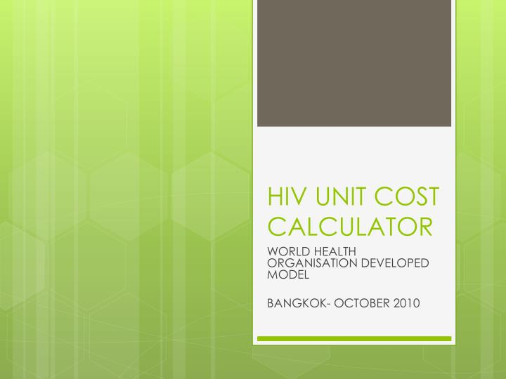 Hiv unit cost calculator