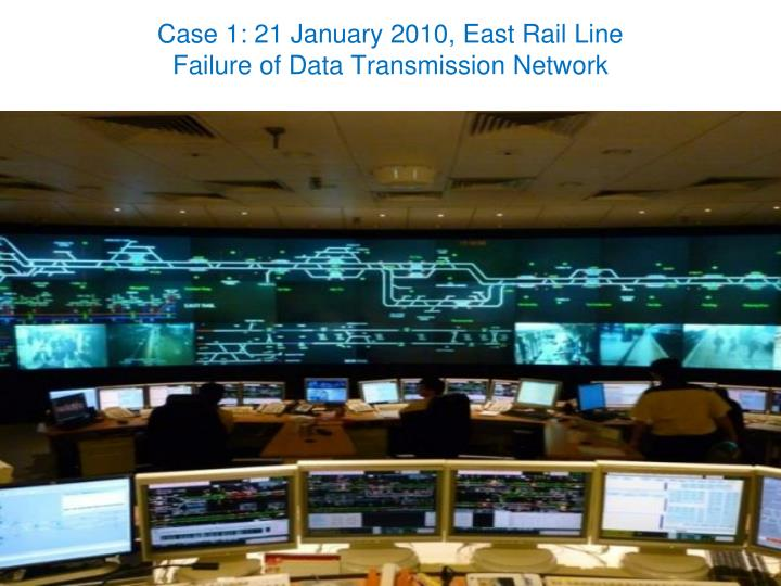 Case 1: 21 January 2010, East Rail Line