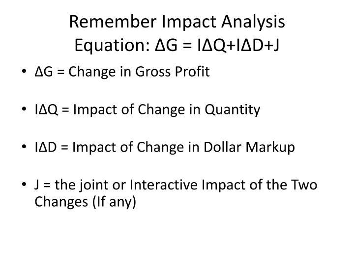 Remember Impact Analysis