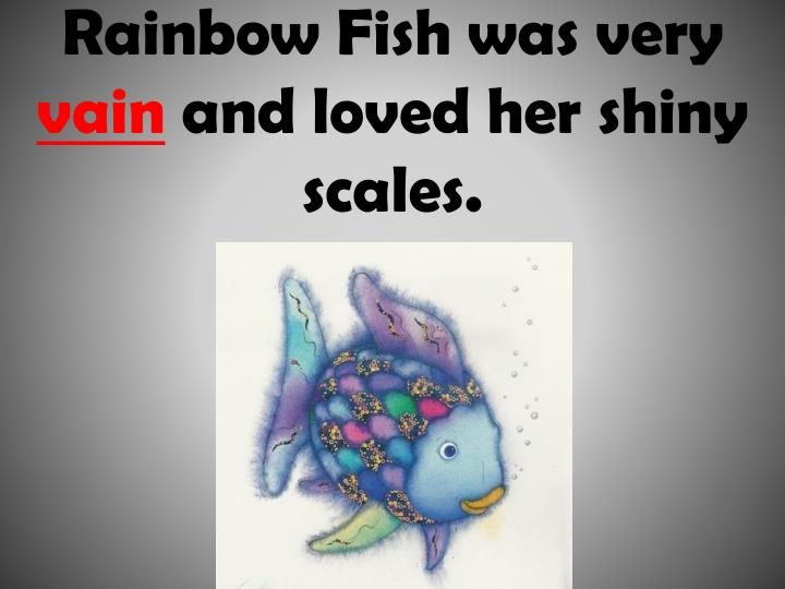 Rainbow Fish was very