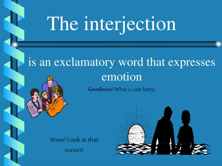 The interjection