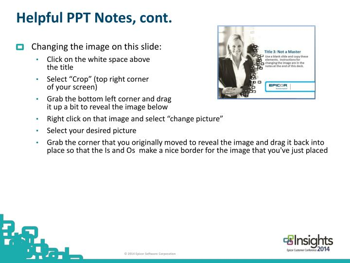 Helpful PPT Notes, cont.