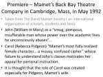 premiere mamet s back bay theatre company in cambridge mass in may 1992