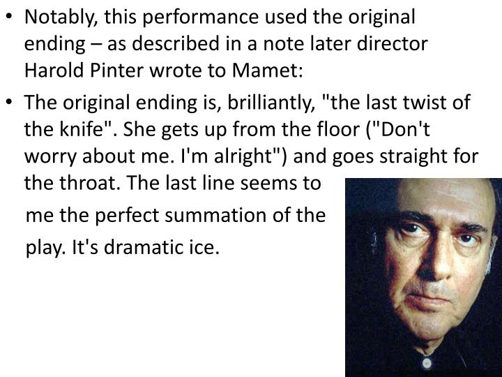 Notably, this performance used the original ending – as described in a note later director Harold ...