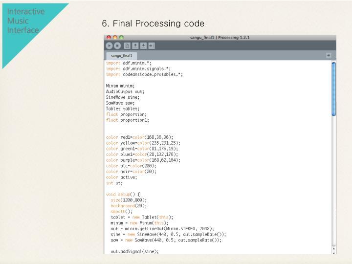 6. Final Processing code