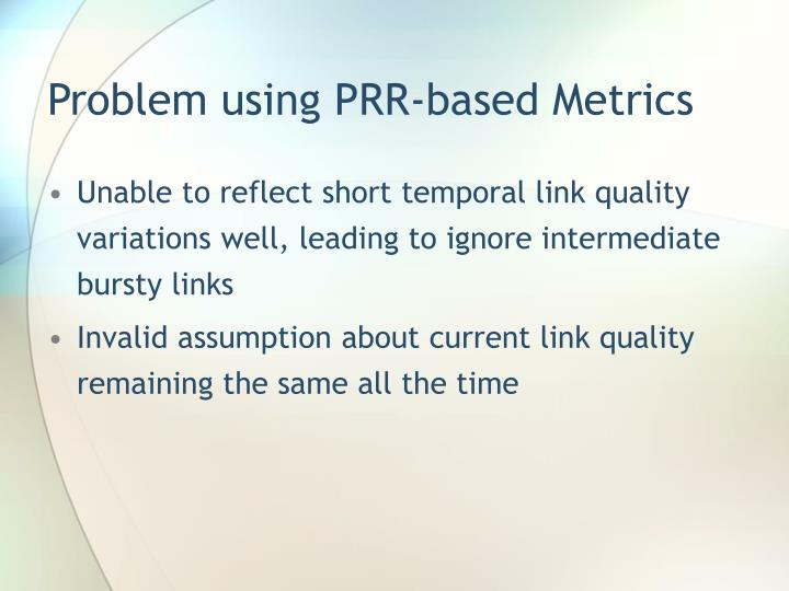 Problem using PRR-based Metrics