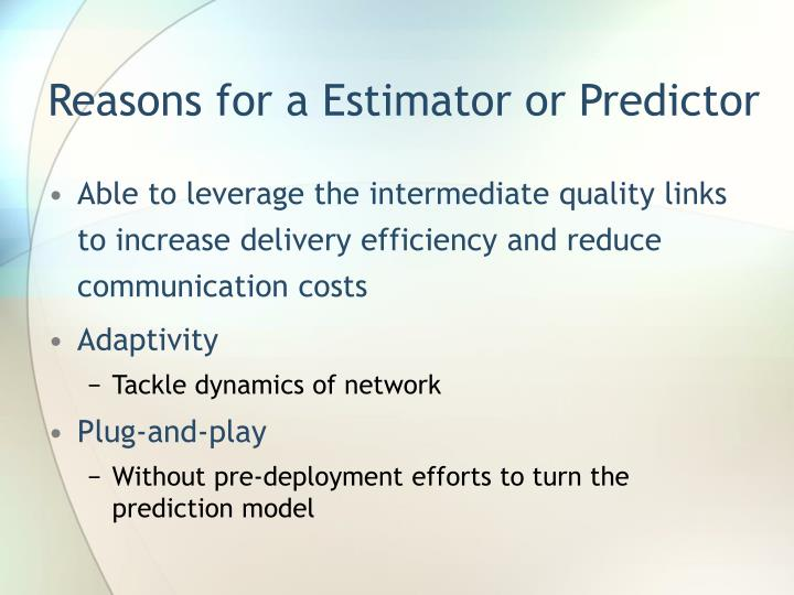 Reasons for a Estimator or Predictor