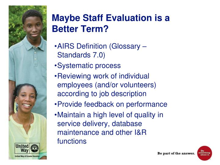 Maybe Staff Evaluation is a Better Term?