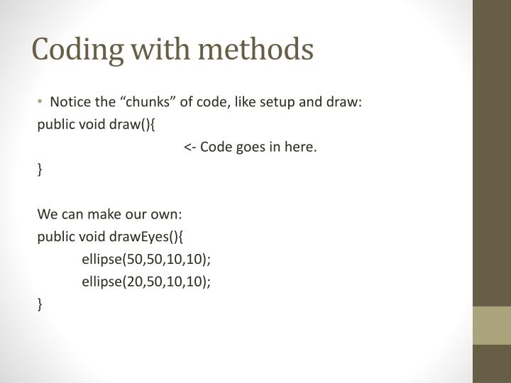 Coding with methods