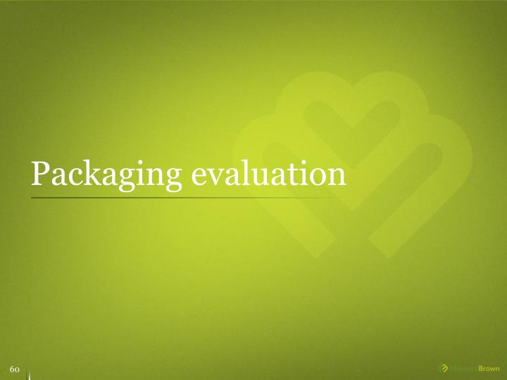 Packaging evaluation