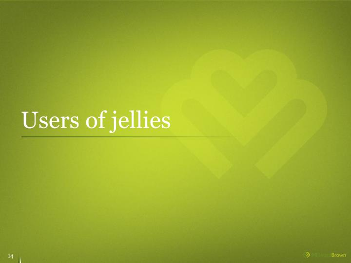 Users of jellies