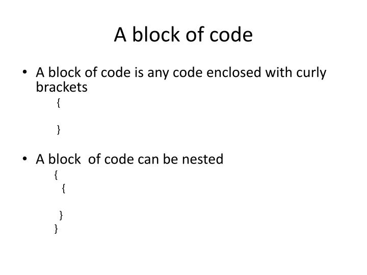 A block of code