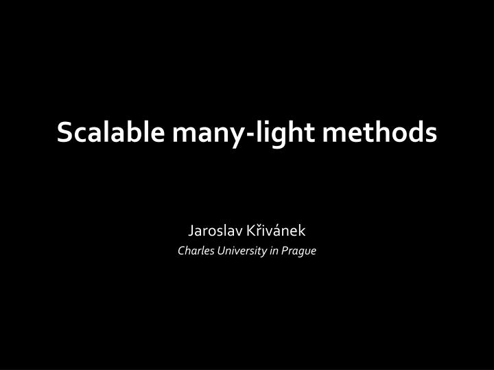 Scalable many light methods