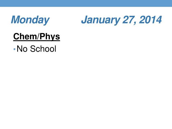 Monday       January 27, 2014