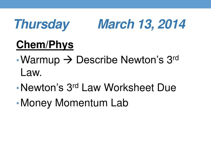 Thursday     March 13, 2014
