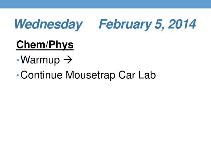 Wednesday     February 5, 2014