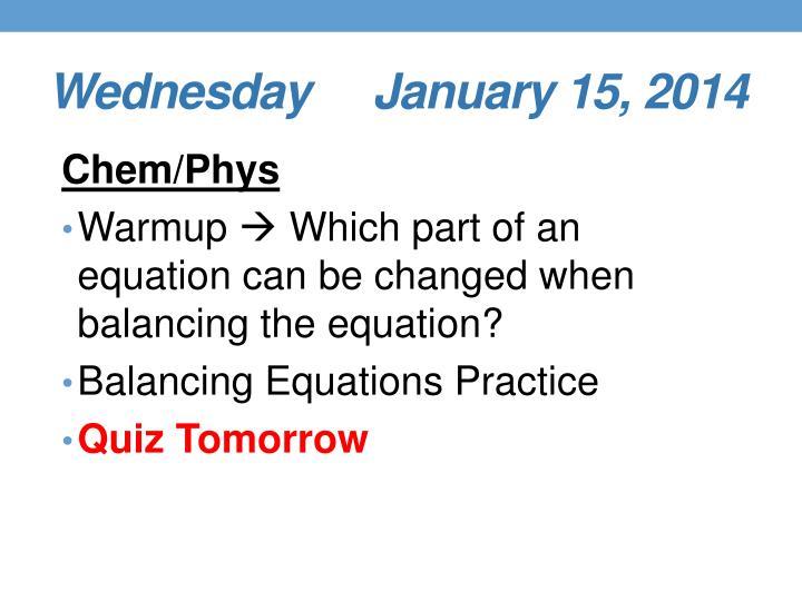 Wednesday     January 15, 2014