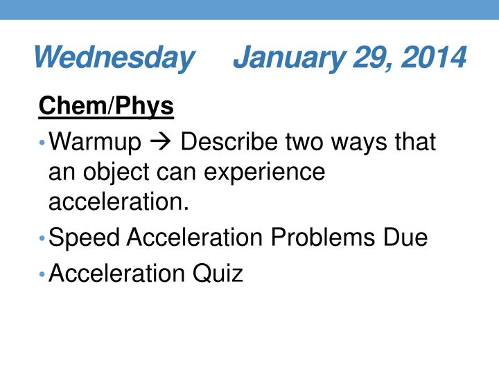 Wednesday     January 29, 2014
