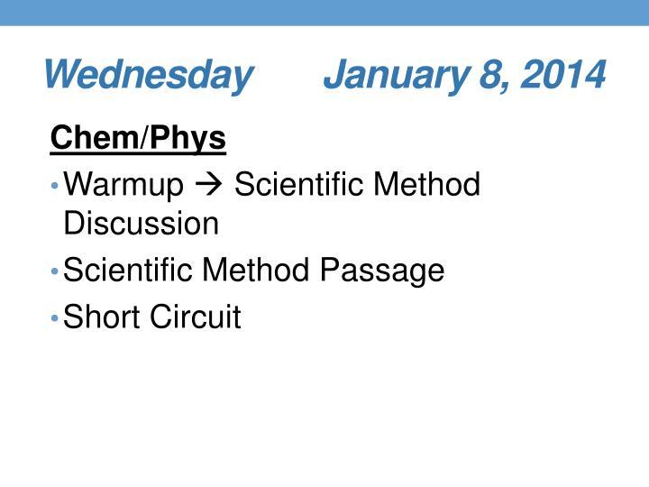 Wednesday       January 8, 2014